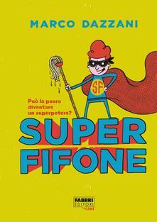 Superfifone - Marco Dazzani,Andrea Cavallini - ebook