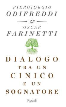 Dialogo tra un cinico e un sognatore - Oscar Farinetti,Piergiorgio Odifreddi - ebook