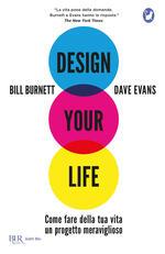 Design your life. Come fare della tua vita un progetto meraviglioso