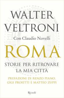 Roma. Storie per ritrovare la mia città - Claudio Novelli,Walter Veltroni - ebook