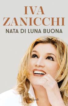 Nata di luna buona - Iva Zanicchi - ebook