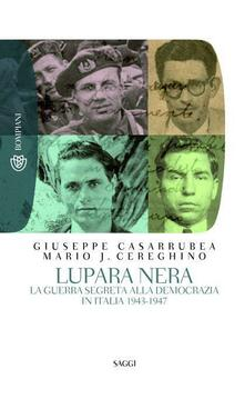 Lupara nera. La guerra segreta alla democrazia in Italia (1943-1947) - Mario Josè Cereghino,Giuseppe Casarrubea - ebook