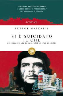 Si è suicidato il Che - Petros Markaris,Andrea Di Gregorio - ebook