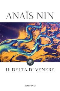 Il delta di Venere - Delfina Vezzoli,Anaïs Nin - ebook