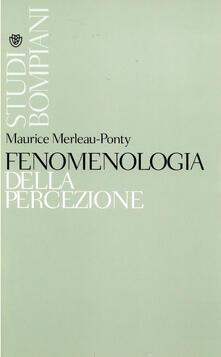 Fenomenologia della percezione - A. Bonomi,Maurice Merleau-Ponty - ebook