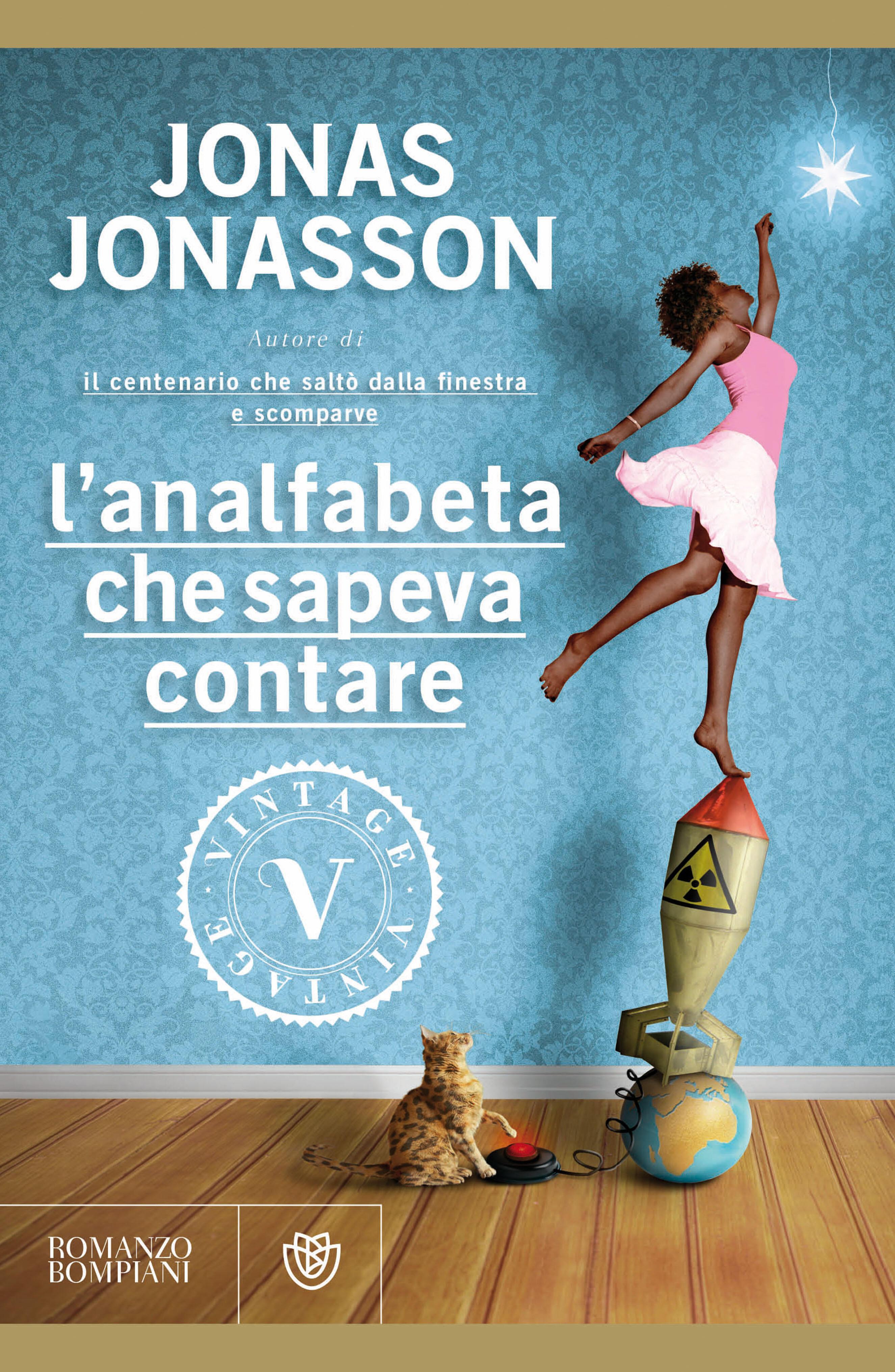 Analfabeta che sapeva contare jonasson jonas ebook - Jonas jonasson il centenario che salto dalla finestra e scomparve ...