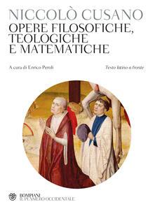 Opere filosofiche, teologiche e matematiche. Testo latino a fronte. Ediz. bilingue - Niccolò Cusano,Enrico Peroli - ebook