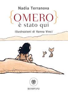 Omero è stato qui - Vanna Vinci,Nadia Terranova - ebook