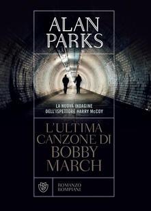 L' ultima canzone di Bobby March - Alan Parks,Marco Drago - ebook