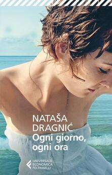 Ogni giorno, ogni ora - Natasa Dragnic,A. Pizzone - ebook
