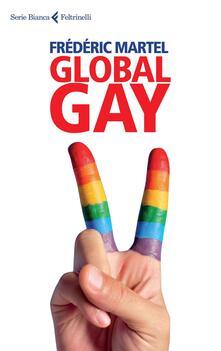 Global Gay - G. Fracca,Frédéric Martel - ebook