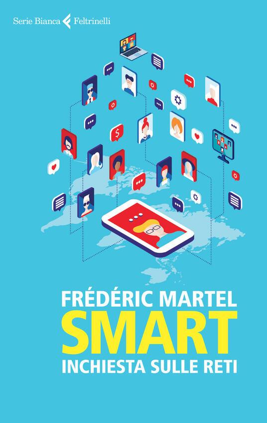 Smart. Inchiesta sulle reti - Frédéric Martel,Matteo Schianchi - ebook