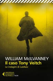 Il caso Tony Veitch. Le indagini di Laidlaw - William McIlvanney,Alfredo Colitto - ebook