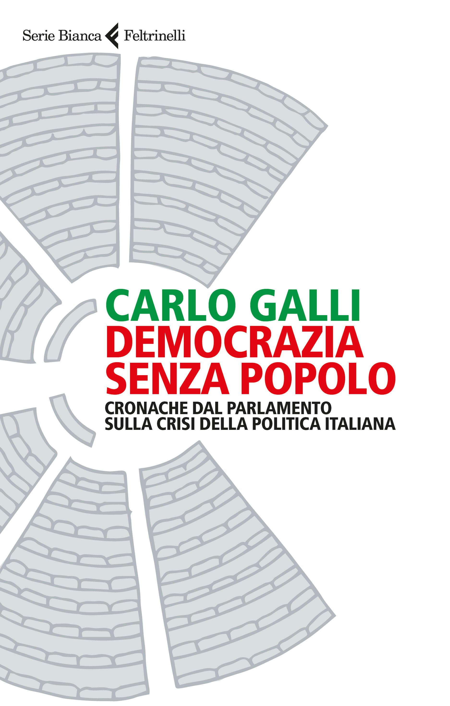 Democrazia senza popolo cronache dal parlamento sulla for Struttura politica italiana