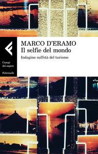 Ebook selfie del mondo. Indagine sull'età del turismo D'Eramo, Marco