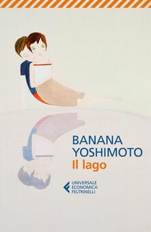Il lago - Banana Yoshimoto,Gala Maria Follaco - ebook