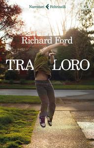 Ebook Tra loro Ford, Richard