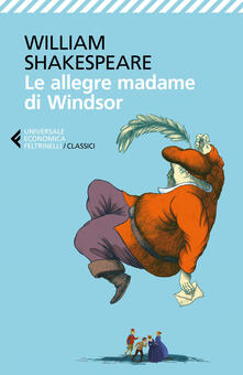 Le allegre madame di Windsor. Testo inglese a fronte. Ediz. bilingue - Nadia Fusini,William Shakespeare - ebook