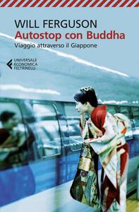 Autostop con Buddha. Viaggio attraverso il Giappone - Claudio Silipigni,Will Ferguson - ebook