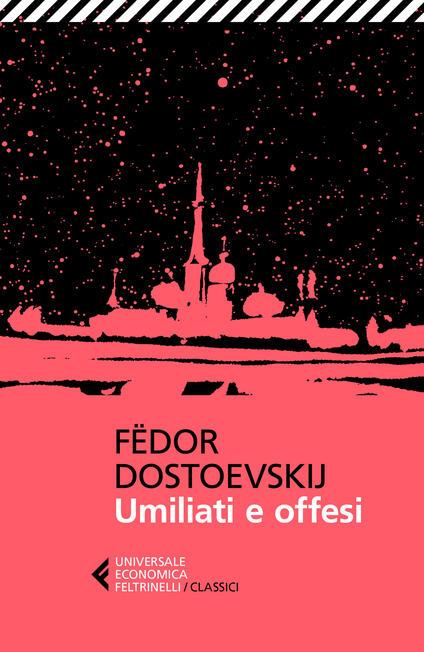 Umiliati e offesi - Fëdor Dostoevskij,Serena Prina - ebook