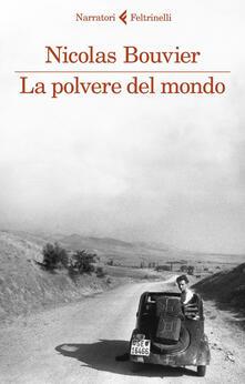 La polvere del mondo - Nicolas Bouvier,Maria Teresa Giaveri - ebook