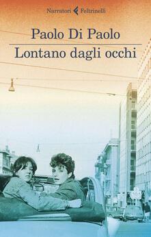Lontano dagli occhi - Paolo Di Paolo - ebook