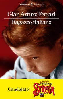 Ragazzo italiano - Gian Arturo Ferrari - ebook