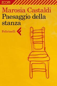 Paesaggio della stanza - Marosia Castaldi - ebook