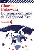 Ebook Lo sciupafemmine di Hollywood Est Charles Bukowski