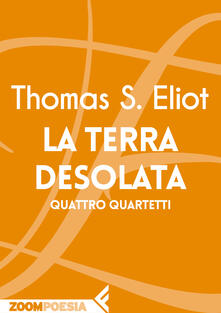 La terra desolata-Quattro quartetti - Angelo Tonelli,Thomas S. Eliot - ebook