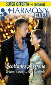 Scottante passione. Questione di pelle - Fascino italiano - Il piacere non ha prezzo - Segreti sulle labbra
