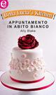 Appuntamento in abito bianco. Bella Lucia's kitchen. Vol. 4