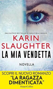 La mia vendetta - Karin Slaughter - ebook