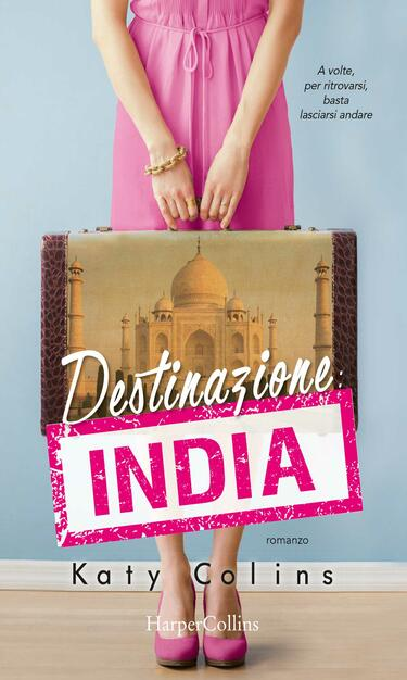Destinazione India. Lonely Hearts Travel Club - Colins, Katy ...