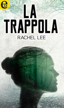La trappola - Rachel Lee - ebook