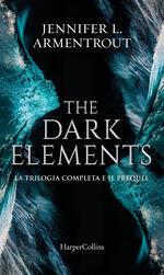 The dark elements. La trilogia. Caldo come il fuoco-Freddo come la pietra- Lieve come un respiro
