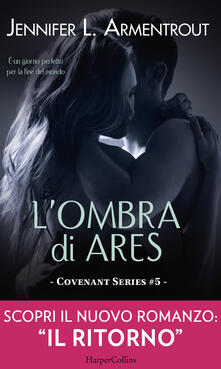 L' ombra di Ares. Covenant series. Vol. 5 - Jennifer L. Armentrout,Alice Casarini - ebook