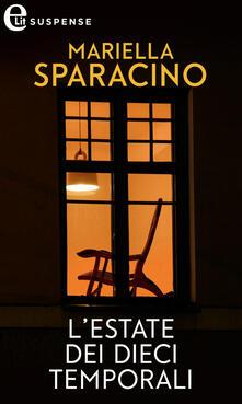 L' estate dei dieci temporali - Mariella Sparacino - ebook
