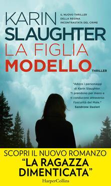 La figlia modello - Karin Slaughter,Anna Ricci - ebook