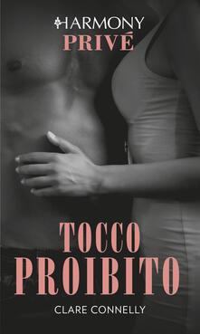 Tocco proibito - Clare Connelly,Eleonora Motta - ebook