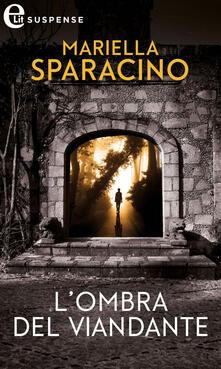L' ombra del viandante - Mariella Sparacino - ebook