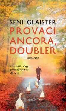 Provaci ancora, Doubler - Glaister Seni,Daniela Marchiotti - ebook