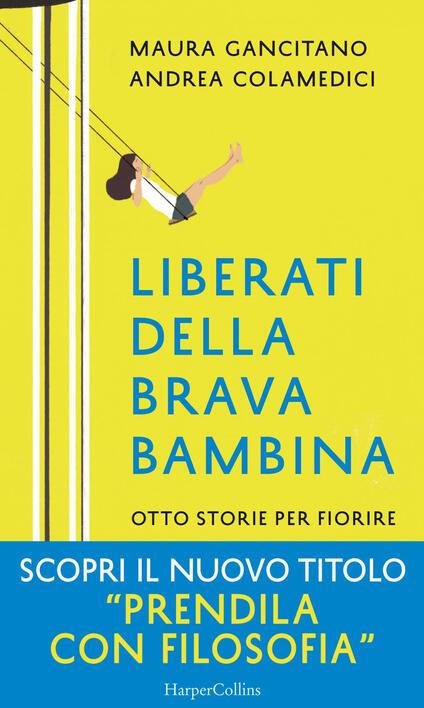 Liberati della brava bambina. Otto storie per fiorire - Andrea Colamedici,Maura Gancitano - ebook