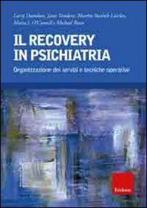 Libro Il recovery in psichiatria. Organizzazione dei servizi e tecniche operative