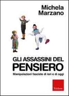 Gli assassini del pensiero. Manipolazioni fasciste di ieri e di oggi - Michela Marzano - copertina