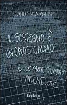 Il sostegno è un caos calmo e io non cambio mestiere - Carlo Scataglini - copertina
