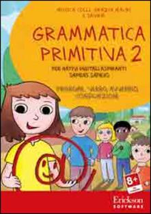 Rallydeicolliscaligeri.it Grammatica primitiva. Per nativi digitali aspiranti sapiens sapiens. CD-ROM. Vol. 2: Pronome, verbo, avverbio, congiunzione. Image
