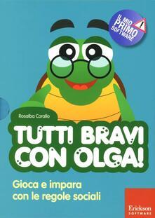 Grandtoureventi.it Tutti bravi con Olga! Gioca e impara con le regole sociali. Con CD-ROM Image