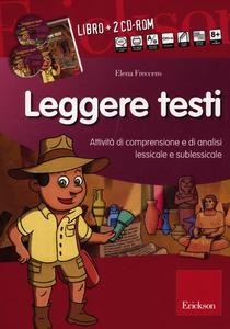Libro Leggere testi. Attività di comprensione e di analisi lessicale e sublessicale. Con 2 CD-ROM Elena Freccero