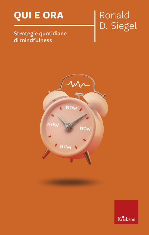 Qui e ora. Strategie quotidiane di mindfulness